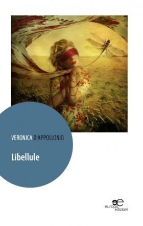 Libellule - Veronica D'Appollonio - Europa Edizioni